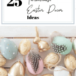 Easter garland in pastels and gold with Easter eggs, feathers and bunnies and text that reads 25 inspiring farmhouse Easter decor ideas