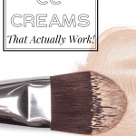 Makeup brush with foundation on white background and text reading Affordable CC Creams that actually work