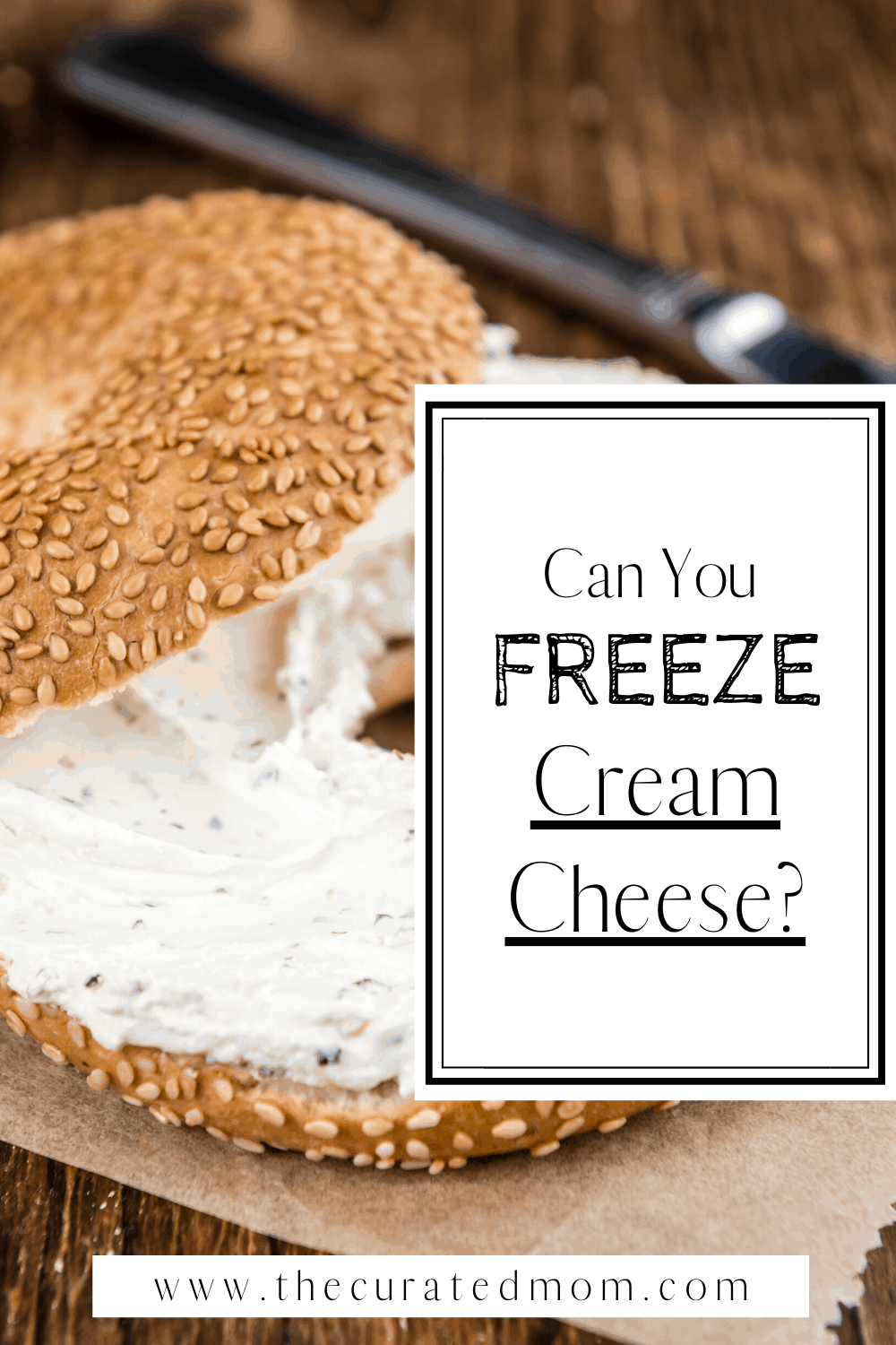 Bagel with cream cheese with text reading can you freeze cream cheese?