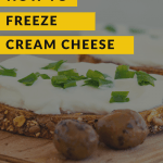 Toast with cream cheese and olives with text reading how to freeze cream cheese