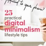 Girl with cell phone in her hand in an office with text reading Addicted to your phone? 25 practical digital minimalist lifestyle tips