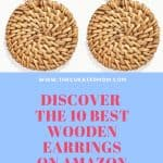 Woven rattan earrings with text reading Discover the 10 Best Wooden Earrings on Amazon