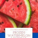 watermelon slices with text reading Frozen Watermelon Mocktail Recipe perfectly patriotic for your summer holiday gatherings
