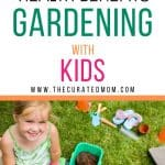 Little girl gardening with text reading physical, mental, emotional health benefits of gardening with kids