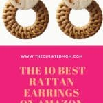 Pair of rattan earrings with text reading The 10 Best Rattan Earrings on Amazon