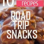 Close up of no bake cookies with text reading 10 Yummy Recipes for Road Trip Snacks