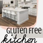 White kitchen with text reading Give Your Kitchen a Gluten Free Makeover Today