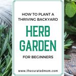 Fresh herbs on wood with twine and text reading How to Plant a Thriving Backyard Herb Garden for Beginners