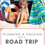 Girl in the swimsuit in the back of a car with beach supplies and text reading Planning and Packing for a Road Trip with Kids